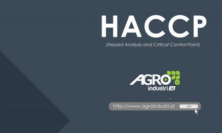 pengertian HACCP (Hazard Analysis and Critical Control Point) agroindustri