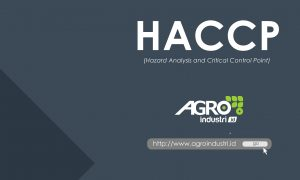 pengertian HACCP (Hazard Analysis and Critical Control Point) agroindustri