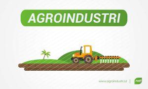 pengertian agroindustri